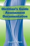Dietitian's Guide to Assessment and Documentation